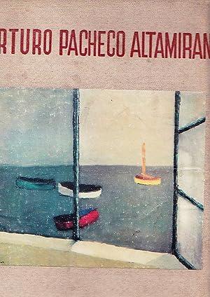Arturo Pacheco Altamirano. Vida y Obra.: Pacheco Altamirano, Arturo