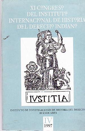 XI Congreso del Instituto Internacional de Historia del Derecho Indiano. Buenos Aires, 4 al 9 de ...