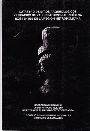 Catastro de sitios arqueológicos y espacios de valor patrimonial indígena existentes ...