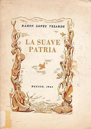La Suave Patria: López Velarde, Ramón