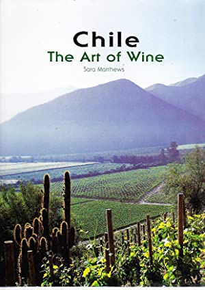 Chile. The Art of Wine.