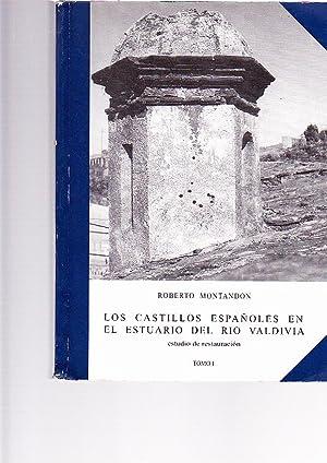Los Castillos Españoles en el Estuario del Río Valdivia. Estudio de Restauraci&oacute...