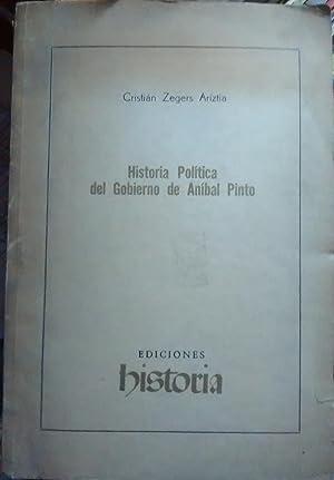 Historia Política del Gobierno de Anibal Pinto: Zegers Ariztía, Cristián