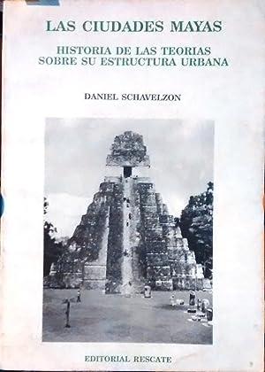 Las ciudades mayas. Historia de las teorías: Schavelzon, Daniel