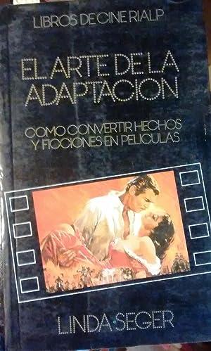 El arte de la adaptación. Como convertir hechos y ficciones en películas: Seger, ...