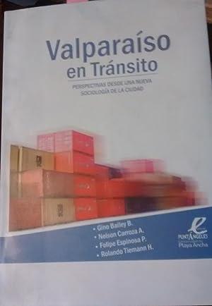 Valparaíso en tránsito. Perspectivas desde una nueva sociología de la ciudad: Bailey, Gini - ...