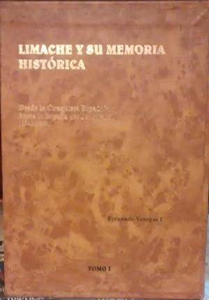 Limache y su memoria histórica. Desde la Conquista Española hasta la llegada del Ferrocarril ( 1541...