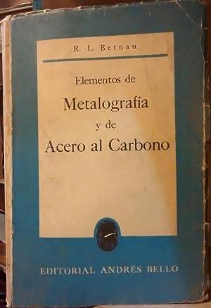 Elementos de Metalografía y de Acero al: Bernau, R. L.