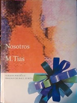 Nosotros. Versión poética y prólogo de Raúl Zurita: Tias, M.