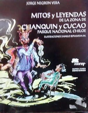 Mitos y leyendas de la zona de Chanquín y Cucao. Parque Nacional Chiloé: Negrón Vera,...