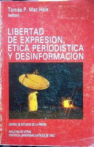 Libertad de expresión, ética periodística y desinformación: Mac Hale, Tomás P. ( Editor )
