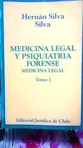 Medicina legal y psiquiatría forense. Medicina legal. Tomo I: Silva Silva, Hernán