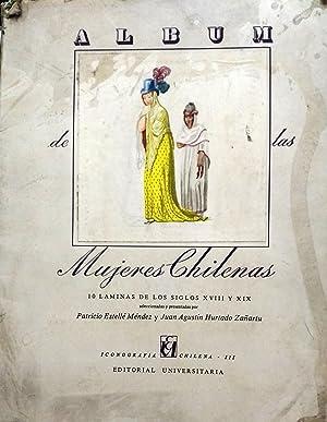 Álbum de las Mujeres Chilenas. 10 láminas de los siglos XVIII y XIX: Estellé Méndez, Patricio- ...