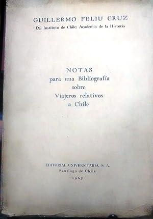 Notas para una bibliografía sobre viajeros relativos a Chile: Feliú Cruz, Guillermo ( 1900 - 1973 )