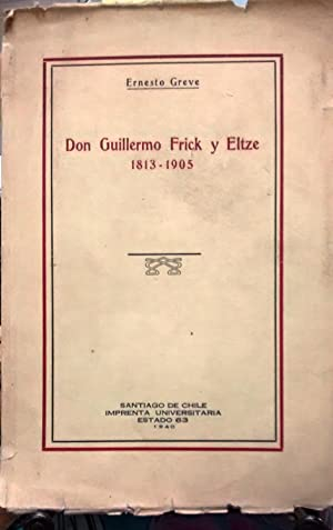 Don Guillermo Frick y Eltze, 1873 - 1959