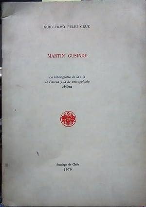 Martín Gusinde. La bibliografía de la Isla: Feliú Cruz, Guillermo