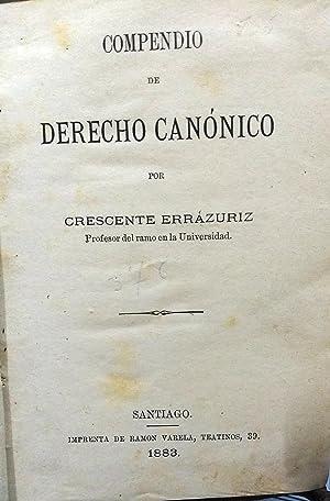 Compendio de derecho canónico: Errázuriz Valdivieso, Crescente ( 1839 - 1931 )