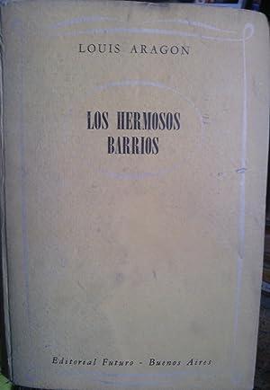 Los hermosos barrios. Traducción directa de Juan: Aragon, Louis (1897