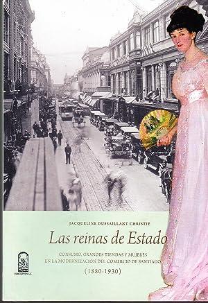 Las Reinas de Estado: Consumo, Grandes Tiendas y Mujeres en la Modernización del Comercio de...