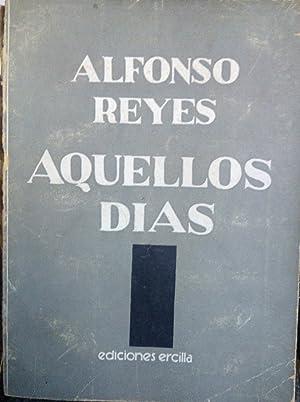 Aquellos días ( 1917 - 1920 ). Prólogo de Alberto Gerchunoff: Reyes, Alfonso ( 1889 - 1959 )