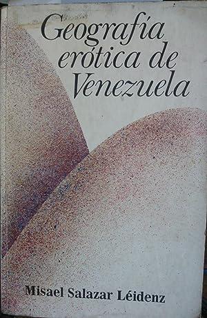 Geografía erótica de Venezuela. Prólogo Luis Alberto Crespo: Salazar Léidenz, ...