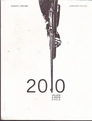 2010 Volver a decir Chile. Literatura y Política. Revista Cultura. Número 1, A&ntilde...