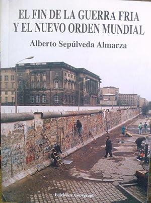 El fin de la guerra fría y: Sepúlveda Almarza, Alberto