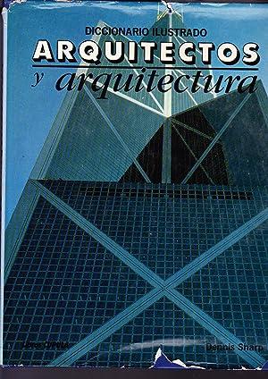 Diccionario ilustrado de Arquitectos y arquitectura.: Sharp, Dennis