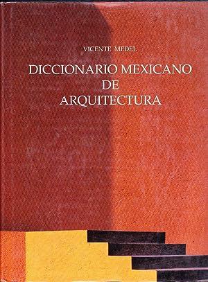 Diccionario Mexicano De Arquitectura: Medel, Vicente