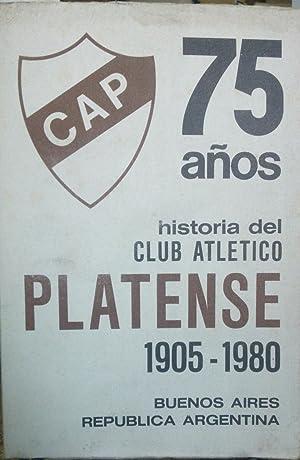 75 años. Historia del Club Atlético Platense : 1905 - 1980