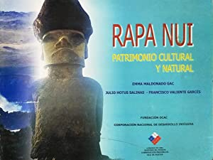 Rapa Nui. Patrimonio cultural y natural: Maldonado Gac, Emma - Hotus Salinas, Julio - Valiente ...