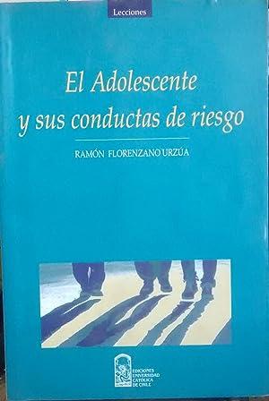 El adolescente y sus conductas de riesgo: Florenzano Urzúa, Ramón