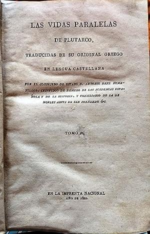 Vidas Paralelas. Traducido de su original griego en lengua castellana por Antonio Ranz Romanillos: ...