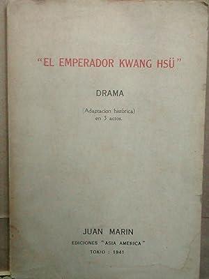 El emperador Kwang Hsü. Drama ( Adaptación histórica en 3 actos ): Marín, Juan ( 1900 - 1963 )