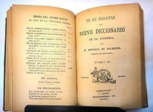 Fe de erratas del nuevo diccionario de la Academia por D. Antonio de Valbuena. 4 tomos en 2 vol&...