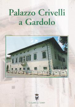 PALAZZO CRIVELLI A GARDOLO: AA.VV.