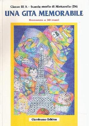 UNA GITA MEMORABILE - ROMANZO A 30: CLASSE III A