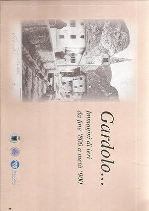 GARDOLO. IMMAGINI DI IERI DA FINE '800: AA.VV.
