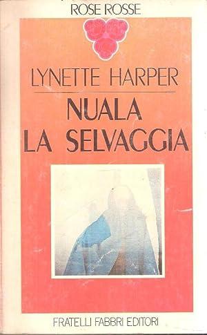 NUOLA LA SELVAGGIA: HARPER LYNETTE