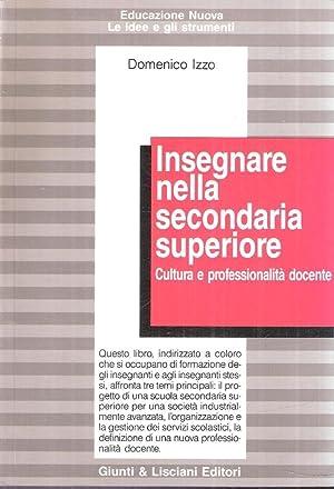 INSEGNARE NELLA SECONDARIA SUPERIORE CULTURA E PROFESSIONALITA': IZZO DOMENICO