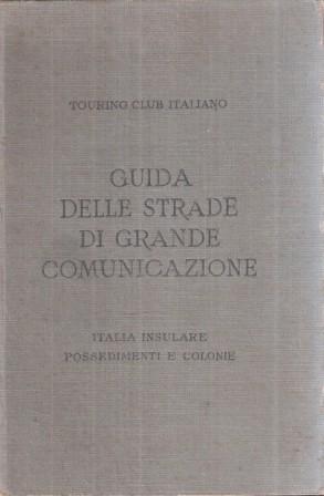 GUIDA DELLE STRADE DI GRANDE COMUNICAZIONE ITALIA: AA.VV.