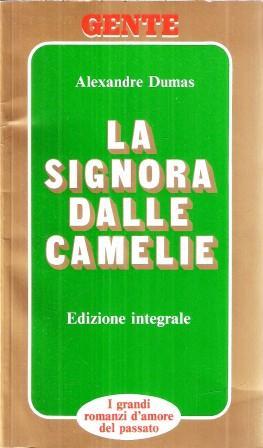 LA SIGNORA DALLE CAMELIE: DUMAS ALEXANDRE