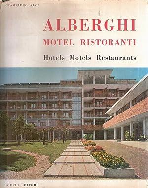 ALBERGHI MOTEL RISTORANTI - HOTELS MOTELS RESTAURANTS: ALOI GIAMPIERO