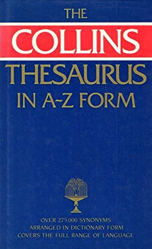 THE COLLINS THESAURUS IN A-Z FORM