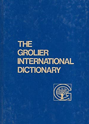 THE GROLIER INTERNATIONAL DICTIONARY