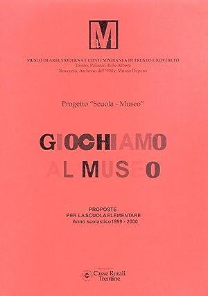 GIOCHIAMO AL MUSEO PROPOSTA PER LA SCUOLA: AA.VV.