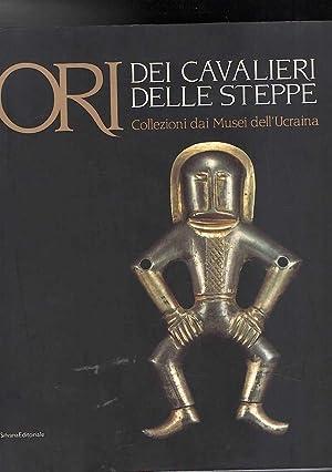 ORI DEI CAVALIERI DELLE STEPPE - COLLEZIONI: Bonora Gian Luca,Marzatico
