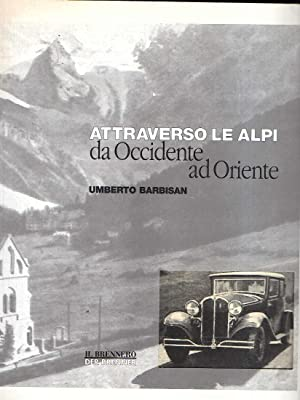ATTRAVERSO LE ALPI DA OCCIDENTE AD ORIENTE