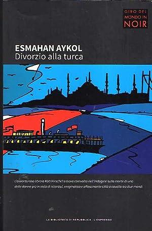 DIVORZIO ALLA TURCA: Aykol Esmahan