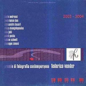 PREMIO DI FOTOGRAFIA CONTEMPORANEA FEDERICO VENDER 2003/2004: AA.VV.